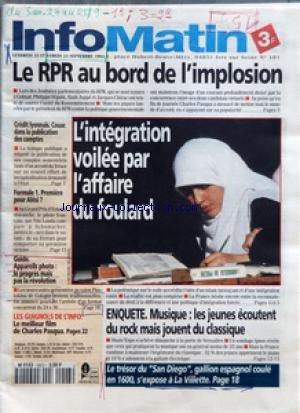 INFO MATIN [No 181] du 23/09/1994 - LE RPR AU BORD DE L'IMPLOSION - L'INTEGRATION VOILEE PAR L'AFFAIRE DU FOULARD - MUSIQUE - LES JEUNES ECOUTENT DU ROCK MAIS JOUENT DU CLASSIQUE - LA CREDIT LYONNAIS - F1 - 1ERE POUR ALESI - LES GUIGNOLS DE L'INFO - CHARLES PASQUA - LE TRESOR DU SAN DIEGO - GALLION ESPAGNOL COULE EN 1600 - S'EXPOSE A LA VILLETTE