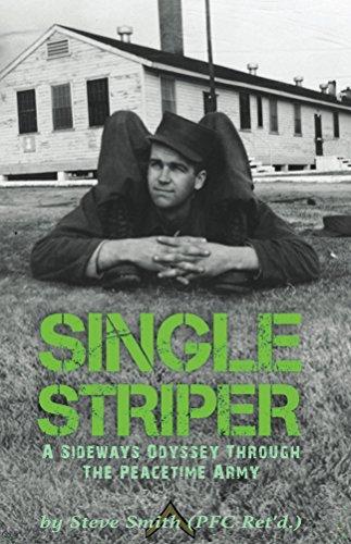 single-striper-a-sideways-odyssey-through-the-peacetime-army-army-days-book-1