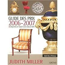 Guide des prix 2006-2007 : Antiquités et objets de collection