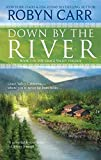 [(Down by the River)] [By (author) Robyn Carr] published on (January, 2010)