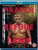 A Prayer Before Dawn [Blu-ray]