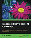 Magento 2 Development Cookbook: Over 60 recipes that will tailor and customize your experience with Magento 2 (English Edition)