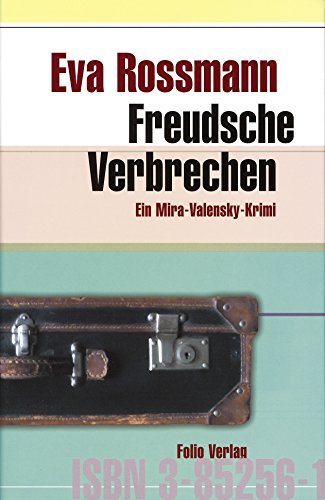 Freudsche Verbrechen: Ein Mira-Valensky-Krimi