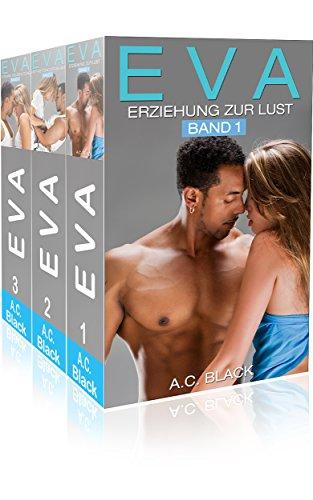 EVA - Erziehung zur Lust: Band 1-3 (Gesamtausgabe)