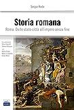 Storia romana. Roma dallo stato-città all'impero senza fine