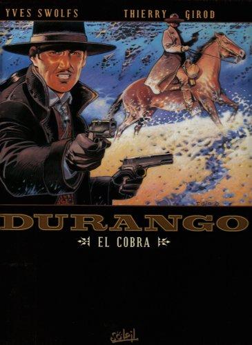 Durango, Tome 15 : El Cobra par Yves Swolfs