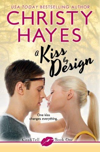 A Kiss by Design: Volume 1 (Kiss & Tell)