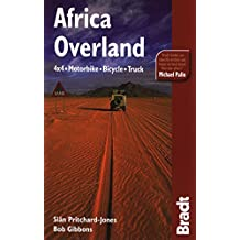 Africa Overland: 4X4, Motorbike, Bicycle, Truck (Bradt Travel Guide Africa Overland) by Bob Gibbons (2009-07-15)