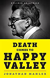 Death Comes to Happy Valley: Penn State and the Tragic Legacy of Joe Paterno (English Edition)
