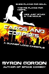 Cards And Corpses: A Gunner Long Case (The Gunner Long Casefiles Book 2)