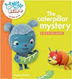 The caterpillar mystery: A story for mini scientists (Messy Goes to Okido)