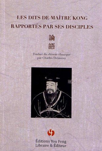 les dits de maitre Kong rapportés par ses disciples par traduit du chinois classique par Charles Delaunay