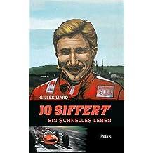 Jo Siffert: Ein schnelles Leben