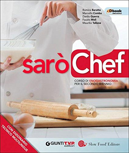 Sarò chef. Corso di enogastronomia. Con e-book. Con espansione online. Per il 2° biennio delle Scuole superiori