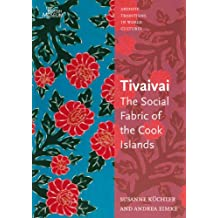 Tivaivai: The Social Fabric of the Cook Islands (Artistic Traditions in World Cultures)