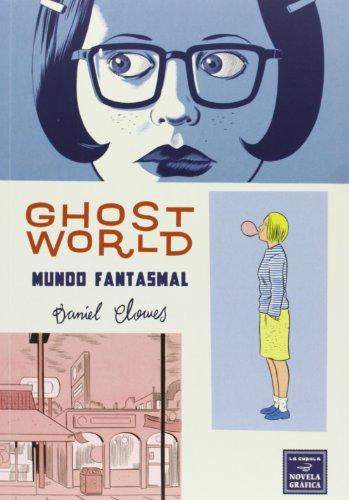 Ghost World. Mundo Fantasmal - 9ª Edición (Novela gráfica)