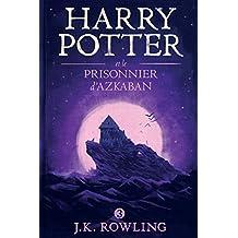 Harry Potter et le Prisonnier d'Azkaban (La série de livres Harry Potter)