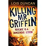 Killing Mr Griffin by Lois Duncan (2011-05-05)