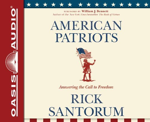 American Patriots: Answering the Call to Freedom by Rick Santorum (2012-10-02)