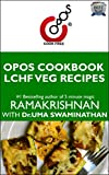 LCHF Veg Recipes: OPOS Cookbook