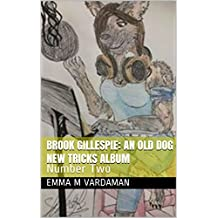 Brook Gillespie: An Old Dog New Tricks Album: Number Two (English Edition)