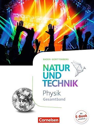 Natur und Technik - Physik Neubearbeitung - Baden-Württemberg: Gesamtband - Schülerbuch