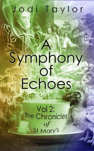 A Symphony of Echoes: 2 (The Chronicles of St. Mary's series): Written by Jodi Taylor, 2013 Edition, Publisher: Accent Press [Paperback]
