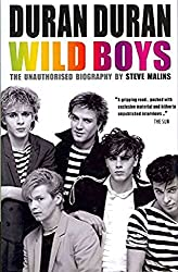 Duran Duran: Wild Boys: The Unauthorised Biography