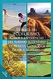 En busca del ecoturismo. Casos y experiencias del turismo sustentable en México, Costa Rica, Brasil y Australia