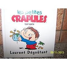 Laurent Dégoûtant (Les petites crapules.)