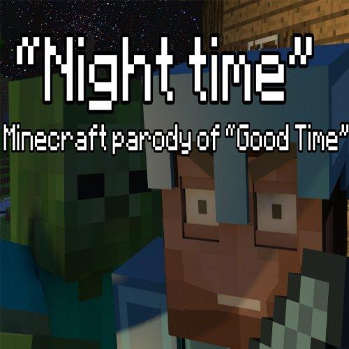 """Night Time"" a Minecraft Parody of Owl City's Good Time"