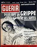 GUERIR [No 182] du 01/02/1951 - PLUS QUE LA GRIPPE CRAIGNE SES SUITES -COMMENT SUPPRIMER LE RONFLEMENT -LE DIABETIQUE PEUT MENER UNE VIE NORMALE -LE RAJEUNISSEMENT SEXUEL DE LA FEMME -LA FLAVORYZINE REMEDE DE LA TUBERCULOSE