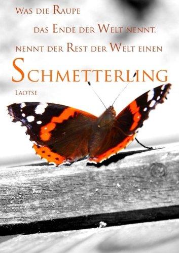 """Notizbuch / Tagebuch A5 """"Was die Raupe das Ende der Welt nennt, nennt der Rest der Welt einen Schmetterling"""" (Laotse): DIN A5, liniert"""