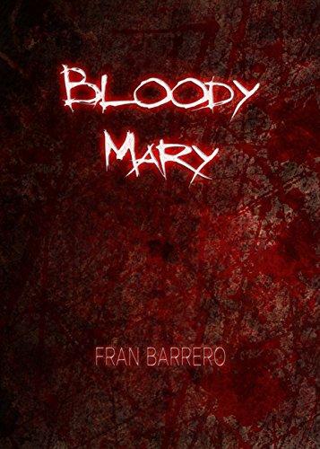 Bloody Mary: Relatos cortos de terror por Fran Barrero