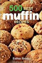 500 Best Muffin Recipes by Esther Brody (2003-09-06)