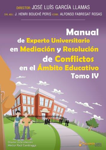 La mediación en el ámbito educativo (Manual de experto universitario en mediación y resolución de conflictos en el ámbito educativo nº 4)