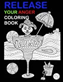 Release Your Anger Coloring Book: Swear Word Coloring Book