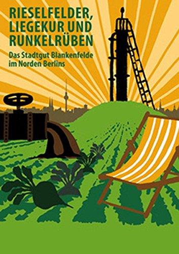Rieselfelder, Liegekur und Runkelrüben: Das Stadtgut Blankenfelde im Norden Berlins