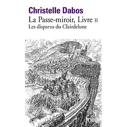 La Passe-miroir, II:Les disparus du Clairdelune: Les disparus du Clairdelune