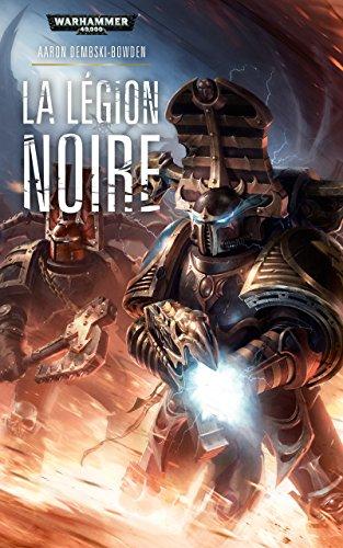 La Légion Noire (Warhammer 40,000) par Aaron Dembski-Bowden
