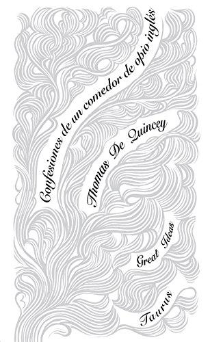 Confesiones de un comedor de opio inglés (Serie Great Ideas 29) por Thomas De Quincey