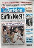 PARISIEN (LE) [No 19686] du 22/12/2007 - L'ADJOINT AU LOGEMENT DE LA MAIRIE DE PARIS / CHEVENEMENT DEVRAIT QUITTER SON APPARTEMENT - MISS FRANCE DANS LA TOURMENTE - VALERIE BEGUE ET DE FONTENAY - L'ARCHE DE ZOE CONTRE-ATTAQUE FACE AUX JUGES - LA GREVE SE POURSUIT A ORLY-OUEST - PSG / OU EN EST LANDREAU