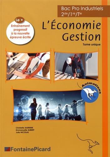L'Economie Gestion 2de/1re/Tle Bac Pro Industriels : Tome unique