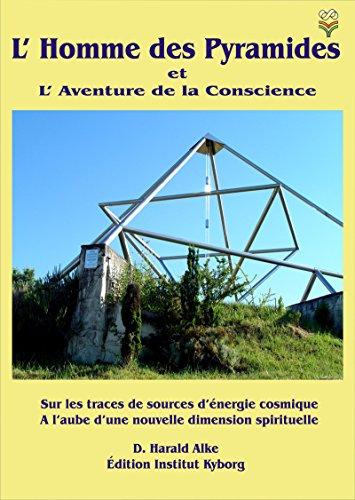 l-homme-des-pyramides-et-l-aventure-de-la-conscience-sur-les-traces-de-source-denergie-cosmique-a-la