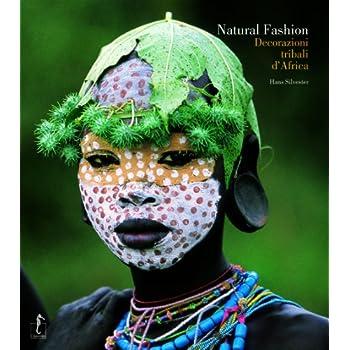 Natural Fashion. Decorazioni Tribali D'africa. Ediz. Illustrata