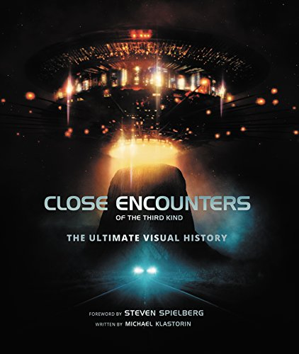 Close Encounters of the Third Kind: The Ultimate Visual History (English Edition)