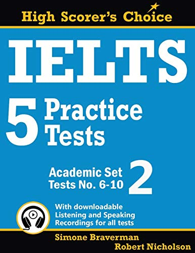 IELTS 5 Practice Tests, Academic Set 2: Tests No. 6-10 (High Scorer's Choice, Band 3) (Ielts Band 7)