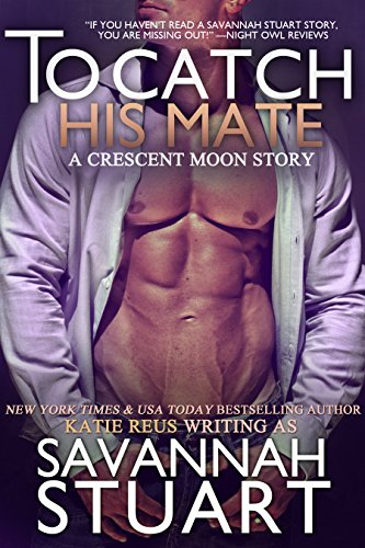 to-catch-his-mate-a-werewolf-romance-crescent-moon-series-book-5-english-edition