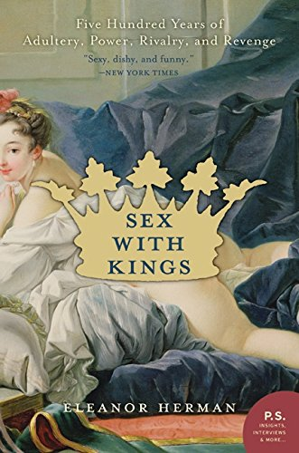 Sex with Kings: 500 Years of Adultery, Power, Rivalry, and Revenge (P.S.) por Eleanor Herman
