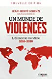 Un monde de violences: L'économie mondiale 2016-2030 (French Edition)